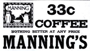 Manning's coffee was 33 cents per pound in the 1930s.